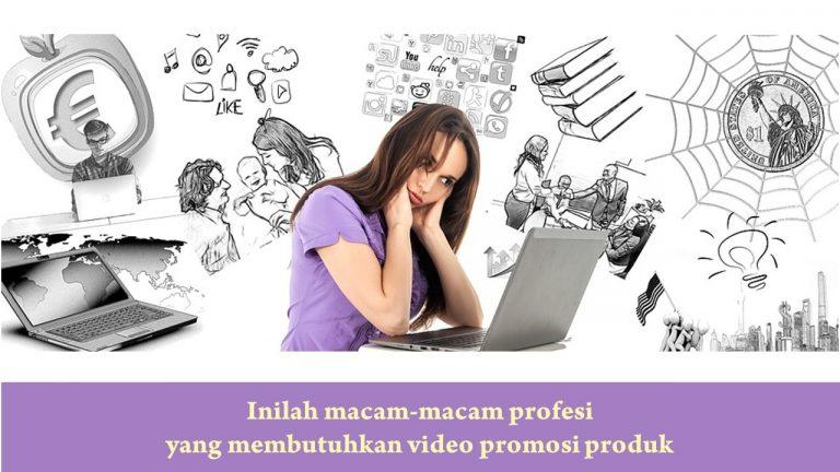 macam-macam-profesi-yang-membutuhkan-video-promosi-produk
